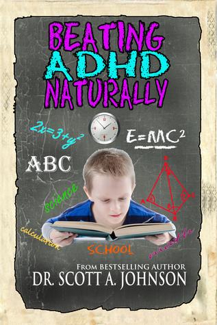 Beating ADHD Naturally by Scott A.  Johnson