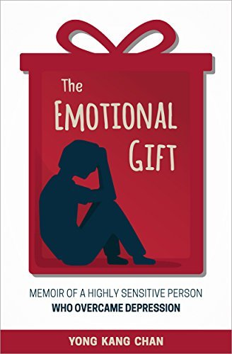 The Emotional Gift: Memoir of a Highly Sensitive Person Who Overcame Depression