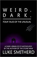 Weird. Dark
