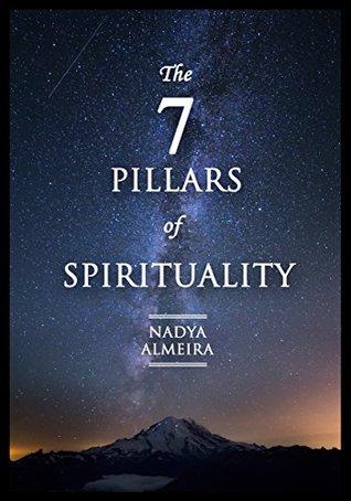 Spirituality: The 7 Pillars: + Free 30-Day Companion Course (Spiritual Books, Spiritual Growth, Happiness, Englightenment, Yoga, Meditation)