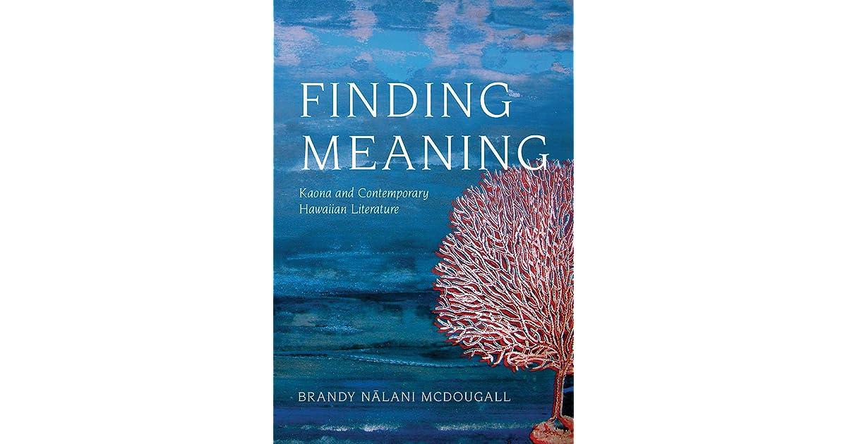 Finding Meaning: Kaona and Contemporary Hawaiian ...