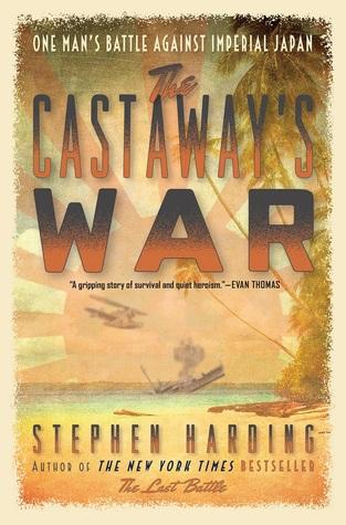 The Castaway's War: One Man's Battle against Imperial Japan