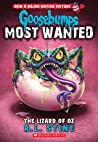 The Lizard of Oz (Goosebumps: Most Wanted, #10)