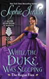 While the Duke Was Sleeping (The Rogue Files, #1)