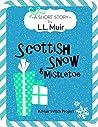 Scottish Snow & Mistletoe: A Short Story