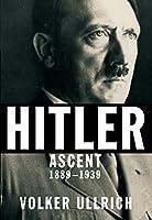 Hitler: Ascent, 1889-1939