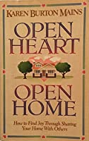 Open Heart, Open Home: How To Find Joy Through Sharing Your Home With Others