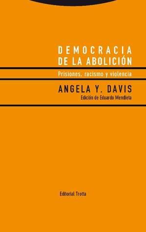 Democracia de la abolición: Prisiones, racismo y violencia