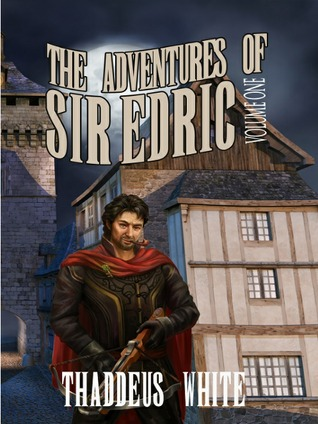 The Adventures of Sir Edric (The Hero of Hornska #1)
