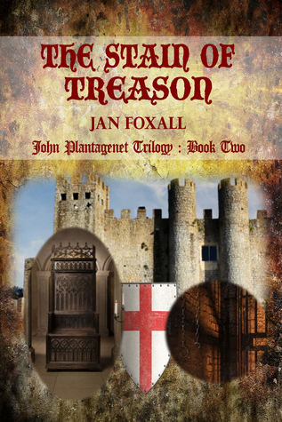 The Stain of Treason (John Plantagenet Trilogy, #2)