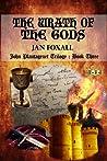 The Wrath of the Gods (John Plantagenet Trilogy Book 3)