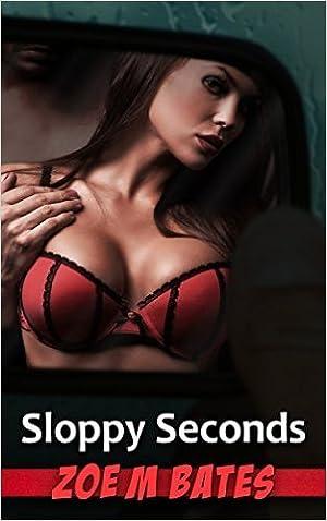 [KINDLE] ❄ Sloppy Seconds Author Zoe M. Bates – Plummovies.info
