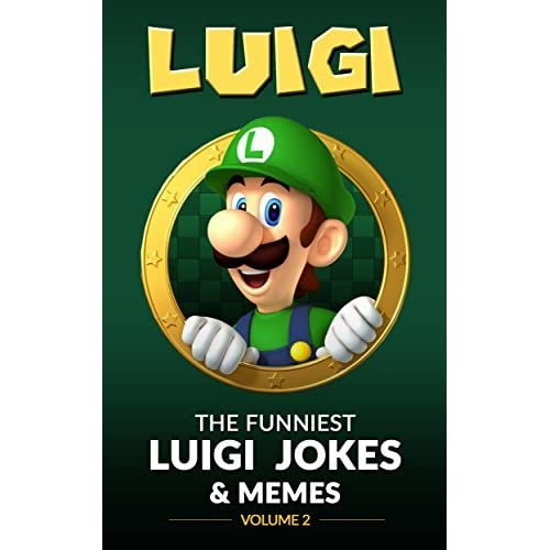 Luigi The Funniest Luigi Jokes Memes Volume 2 By Jenson