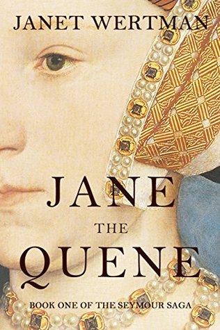 Jane the Quene (The Seymour Saga #1)