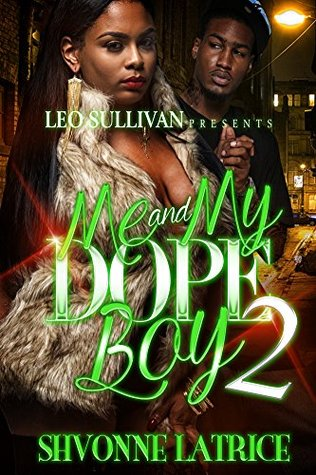 Me and My Dope Boy by Shvonne Latrice