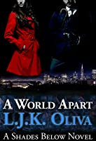 A World Apart (Shades Below, #1)