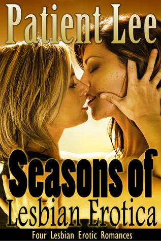 Seasons of Lesbian Erotica Patient Lee
