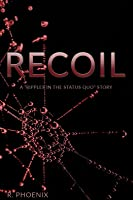 Recoil: A Ripples in the Status Quo Story