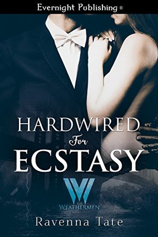 Hardwired for Ecstasy by Ravenna Tate
