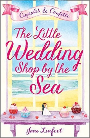 The Little Wedding Shop by the Sea by Jane Linfoot