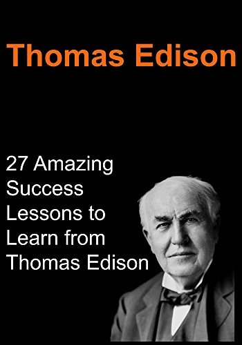 Thomas-Edison-27-Amazing-Success-Lessons-to-Learn-from-Thomas-Edison