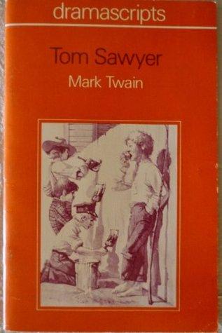 Tom Sawyer (Dramascripts)