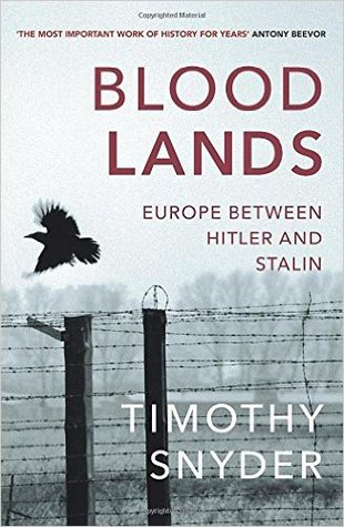 Bloodlands. Europe Between Hitler And Stalin : Timothy Snyder
