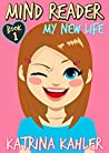 My New Life (Mind Reader #1)