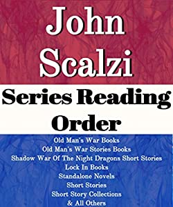 John Scalzi: Series Reading Order: Series List: Old Man's War Books, Shadow War of the Night Dragons Short Stories, Lock in Books, Old Man's War Short Stories, Standalone Novels by John Scalzi