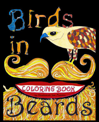 Birds in Beards Coloring Book
