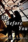 Me Before You: A Novel by Jojo Moyes - Reviewed