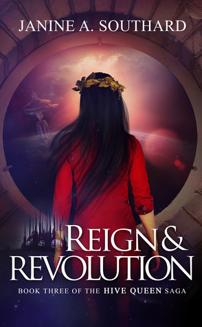 Reign & Revolution (Hive Queen Saga, #3)