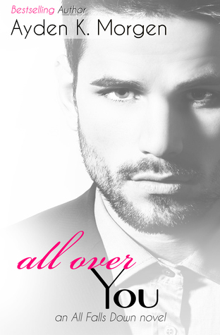 All Over You (All Falls Down, #3)