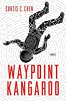 Waypoint Kangaroo: A Novel (The Kangaroo Series)