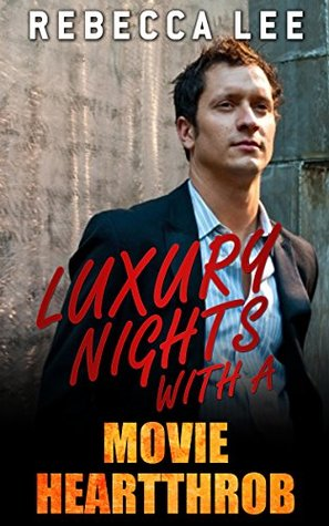 Luxury Nights with a Movie Heartthrob (Kimmy's Hottest Girls Book 8)