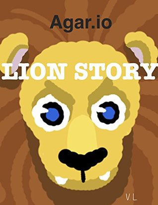 Agar.io: Lion Story - Journey to Become King (FFA Tutorial with PICTURES) (Agario Comics)