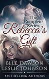 Rebecca's Gift: The Complete Series (Rebecca's Gift, #1-3)