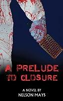 A Prelude to Closure