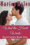 What the Heart Wants (Heart Series #1)