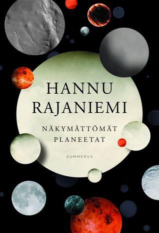 Näkymättömät planeetat by Hannu Rajaniemi