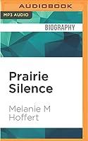 Prairie Silence: A Memoir