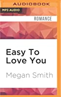 Easy To Love You (Love You, #2)