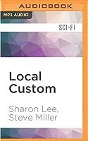 Local Custom: Liaden Universe®
