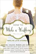 How to Make a Wedding: Twelve Love Stories