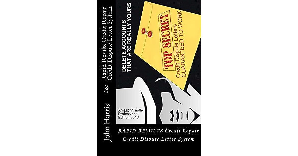 Rapid Results Credit Repair Credit Dispute Letter System: Credit
