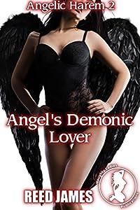 Angel's Demonic Lover (Angelic Harem 2)(Angel, Demon, Harem, Supernatural, Exhibitionism Erotica)