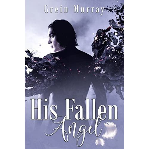 Fallen Angels Book Quotes: His Fallen Angel (His Fallen Angel, #1) By Grein Murray