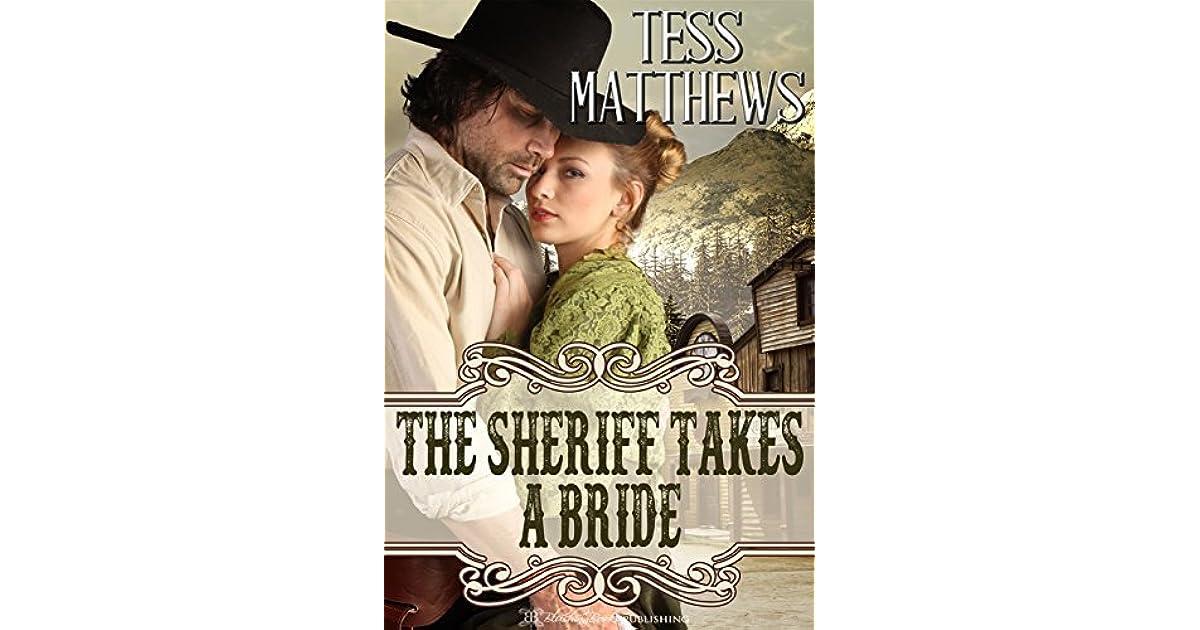 The Sheriff Takes A Bride By Tess Matthews