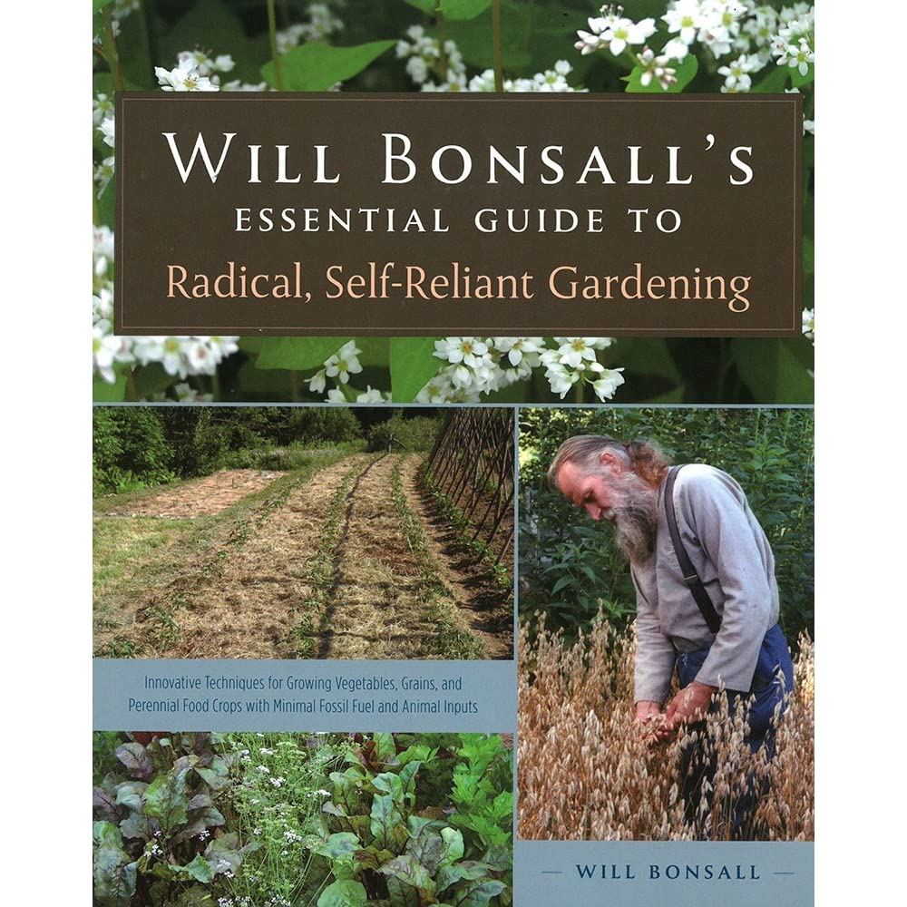 Will Bonsall\'s Essential Guide to Radical Self-Reliant Gardening by ...