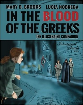 In the Blood of the Greeks: The Illustrated Companion